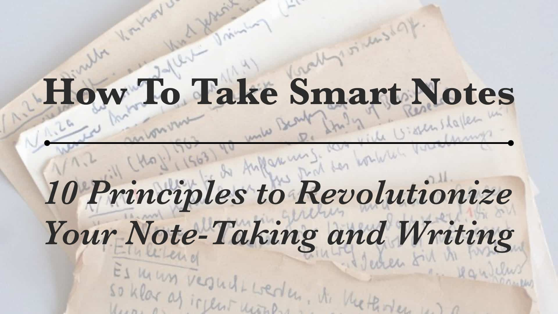 How To Take Smart Notes 21 Principles to Revolutionize Your Note ...